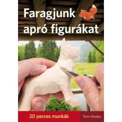 FARAGJUNK APRÓ FIGURÁKAT - 20 PERCES MUNKÁK