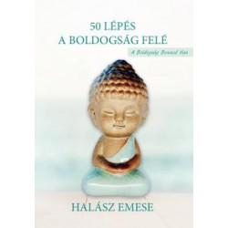 50 LÉPÉS A BOLDOGSÁG FELÉ - A BOLDOGSÁG BENNED VAN