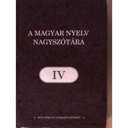 A MAGYAR NYELV NAGYSZÓTÁRA IV.