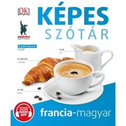 KÉPES SZÓTÁR FRANCIA-MAGYAR (AUDIO ALKALMAZÁSSAL)